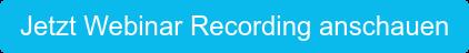 Jetzt Webinar Recording anschauen