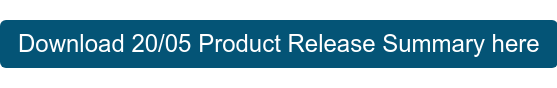 Download 20/05 Product Release Summary here