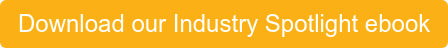 Download our Industry Spotlight ebook