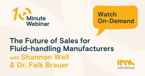 On Demand Webinar: The Future of Sales for Fluid-handling manufacturers