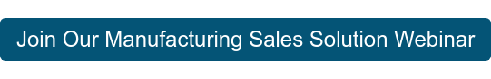 Join Our Manufacturing Sales Solution Webinar