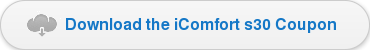Download theiComfort s30 Coupon