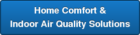 Home Comfort & Indoor Air Quality Solutions