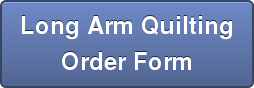 Long Arm Quilting Order Form