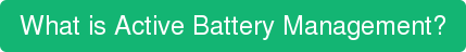 What is Active Battery Management?