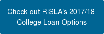 Check out RISLA's 2017/18  College Loan Options