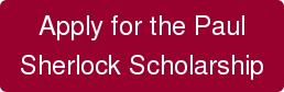 Apply for the Paul Sherlock Scholarship