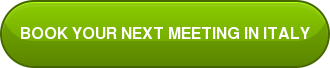 BOOK YOUR NEXT MEETING IN ITALY