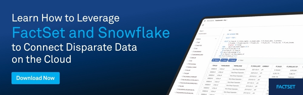 FactSet and Snowflake: Connect Disparate Data on the Cloud