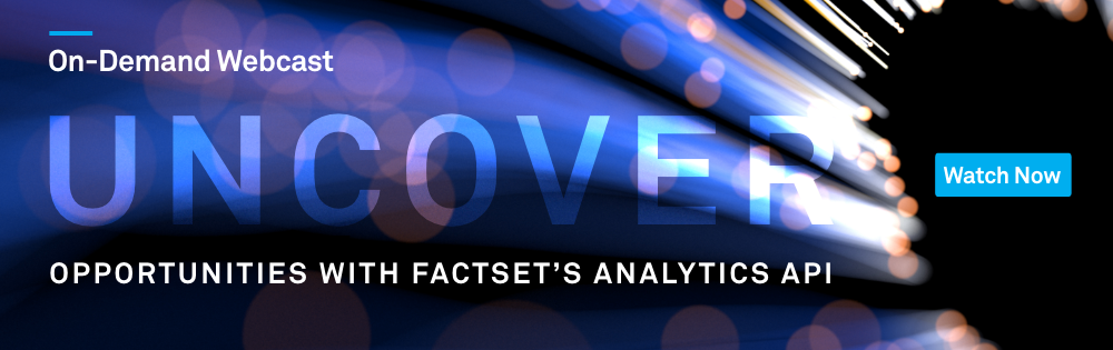 Uncover Opportunities with FactSet's Analytics API
