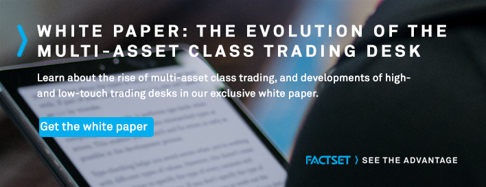 Download the White Paper: The Evolution of the Multi-Asset Class Trading Desk