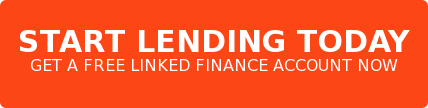 START LENDING TODAY GET A FREE LINKED FINANCE ACCOUNT NOW