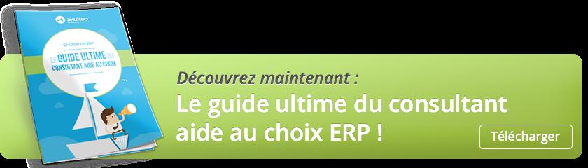 Téléchargez le guide ultime du consultant aide au choix ERP !