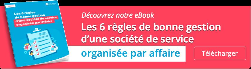 Téléchargez gratuitement notre ebook : Les 6 règles de bonne gestion d'une société de service
