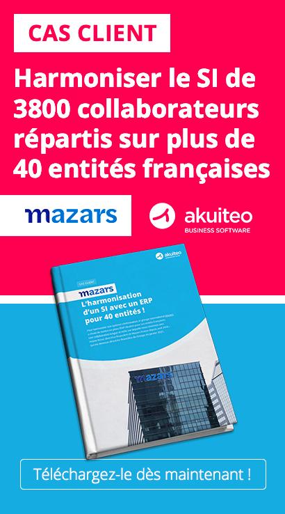 Découvrez pourquoi le groupe MAZARS, société d'expertise comptable a fait le choix de l'ERP Akuiteo.