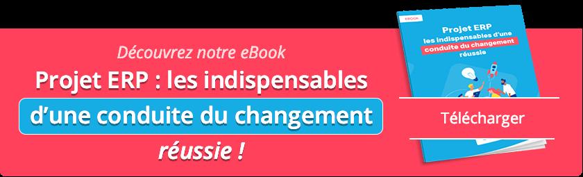 Téléchargez gratuitement notre ebook : Projet ERP : Les indispensables d'une conduite du changementréussie