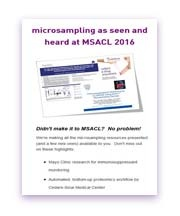 Click to download a collection of micro blood sampling case studies that used the Mitra device.  Presented at MSACL Palm Spring California 2017.