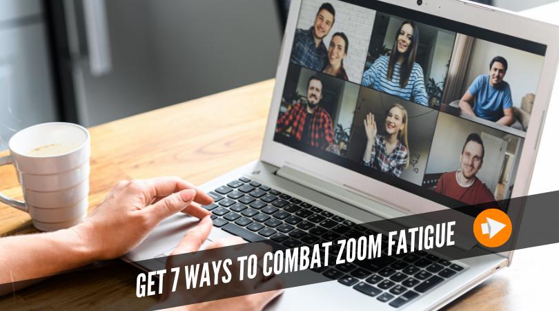 Get 7 Ways to Combat Zoom Fatigue