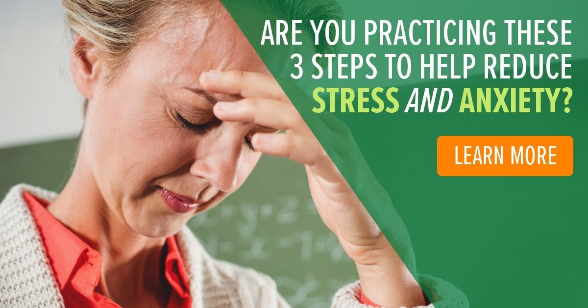 3 steps to help you reduce anxiety and stress—now