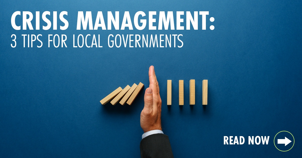 3 Crisis Management Tips for Local Governments