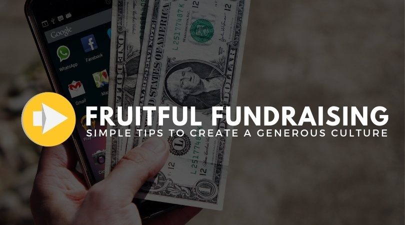Fruitful Fundraising - Simple tips to create a generous culture