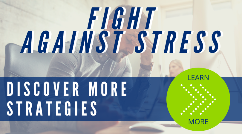 Fight Against Stress: Discover More Strategies