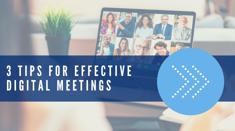 3 Tips for Effective Digital Meetings