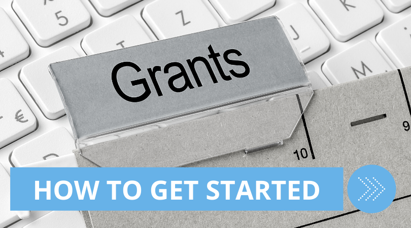 Grants: How To Get Started