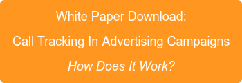 White Paper Download: Call Tracking In Advertising Campaigns How Does It Work?
