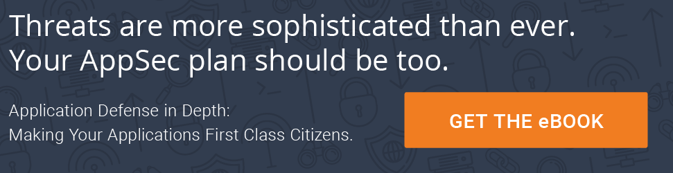 Get the eBook: Application Defense in Depth - Making Your Applications First Class Citizens