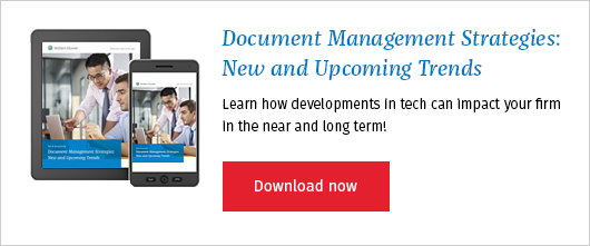 Want to learn more? Check out this white paper — Document Management Strategies: New and Upcoming Trends