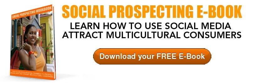 Multicultural Social Media Prospecting
