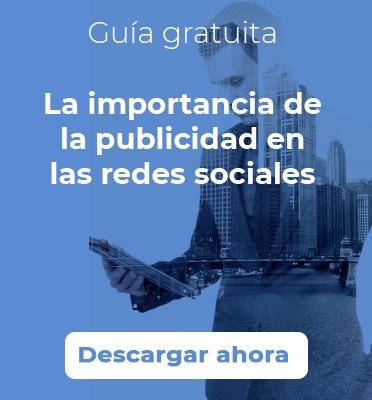 Descarga ahora esta guía sobre la importancia de la publicidad en las redes sociales