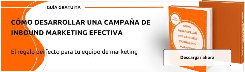 Guía gratuita: Cómo desarrollar una campaña de inbound marketing efectiva