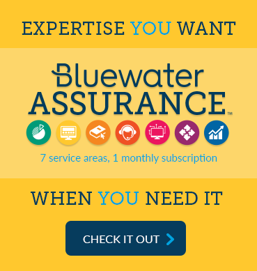 Bluewater Assurance, expertise you want when you need it. 7 service areas, 1 monthly subscription. Check it out.