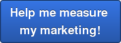 Help me measure  my marketing!