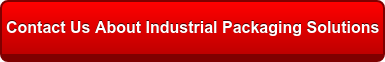 Contact Us About Industrial Packaging Solutions