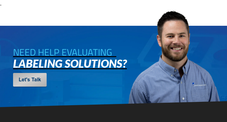 Need Help Evaluating &nbsp;Labeling Solutions? Let's Talk  <> Let's Talk  <>
