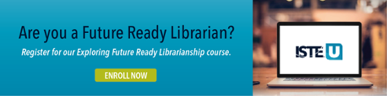 ISTE U - Future Ready Librarian edtech PD