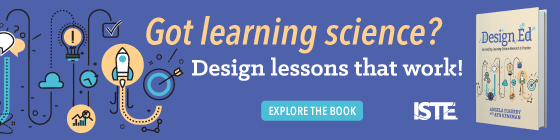 Got learning science? Design lessons that work! Explore ISTE's book Design Ed.
