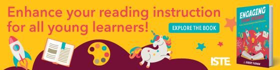 Enhance your reading instruction for all young learners. Read the ISTE book Engaging Young Readers!