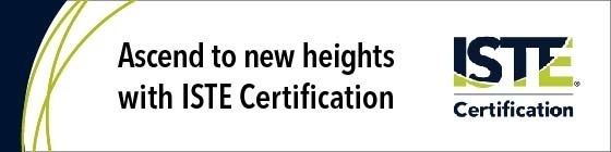 Ascend to new heights with ISTE Certification