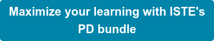 Maximize your learning with ISTE's PD bundle