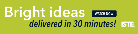 ¡Ideas brillantes entregadas en 30 minutos! ¡Vea los seminarios web para miembros de ISTE ahora!