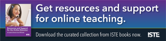 Get resources and support for online teaching. Download the curated collection from ISTE books now.