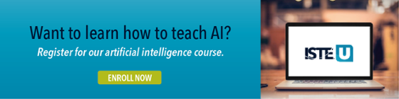 Artificial Intelligence - ISTE U edtech PD