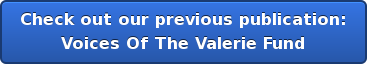 Check out our previous publication: Voices Of The Valerie Fund