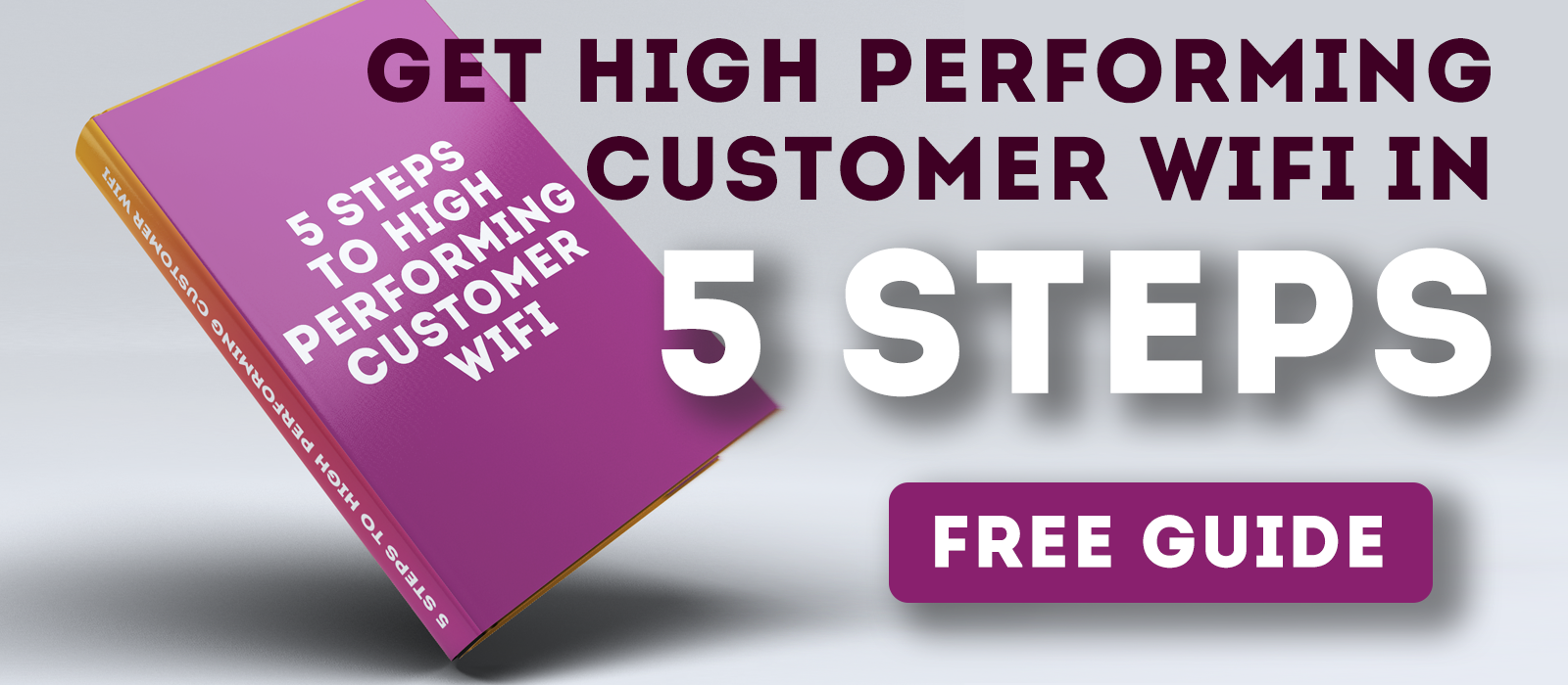 Discover How To Turning Customer Wi-Fi Into A Revenue-Driving Machine