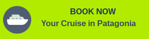 BOOK NOW Your Cruise in Patagonia            .