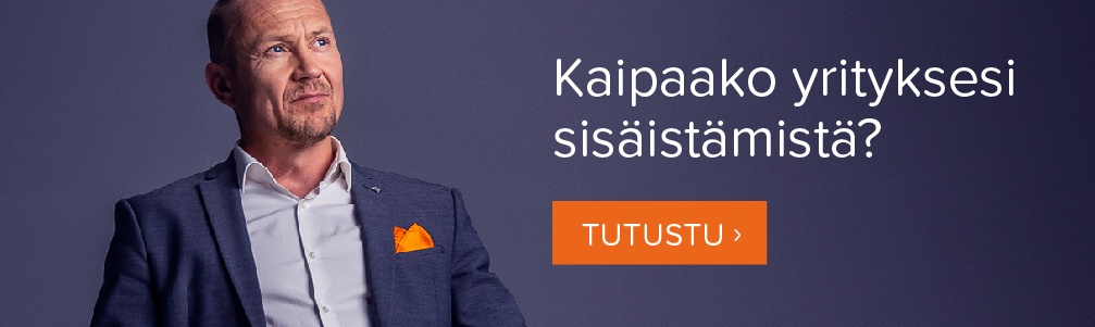 Kaipaako yrityksesi sisäistämistä? Tutustu.
